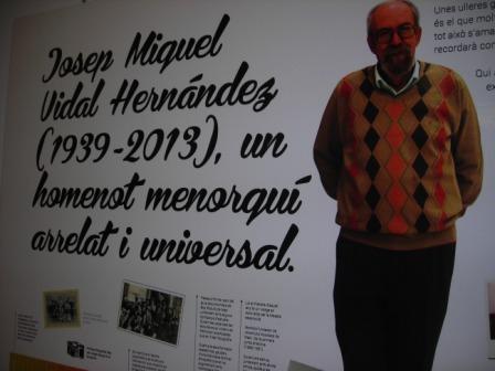 Exposición 'Josep Miquel Vidal Hernández (1939-2013), un homenot menorquí arrelat i universal'